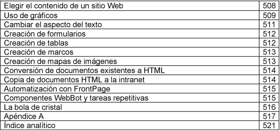 de documentos existentes a HTML 514 Copia de documentos HTML a la intranet 514 Automatización con