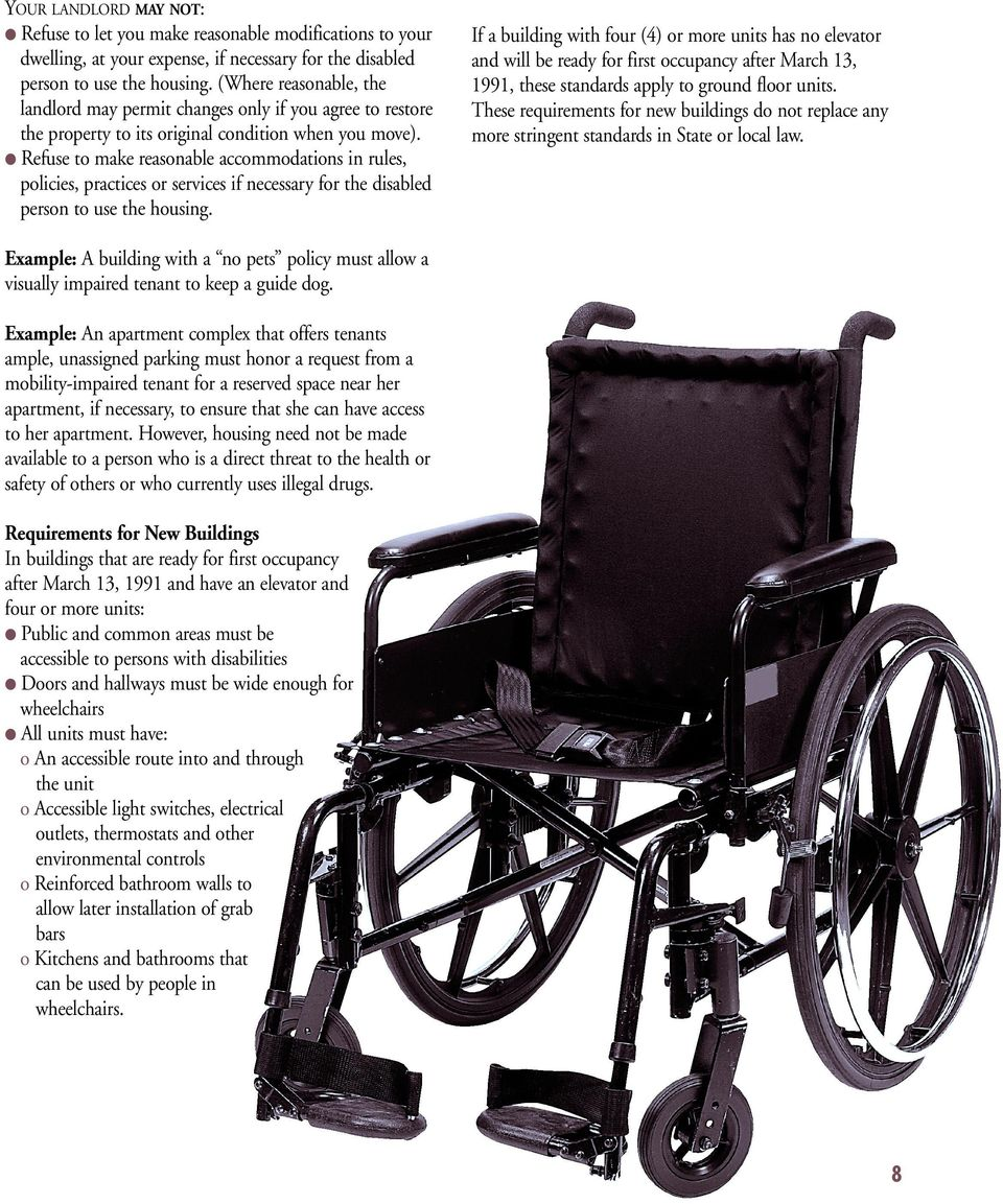 l Refuse to make reasonable accommodations in rules, policies, practices or services if necessary for the disabled person to use the housing.