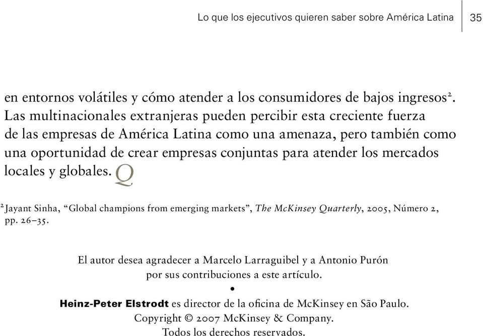 conjuntas para atender los mercados locales y globales. Q 2 Jayant Sinha, Global champions from emerging markets, The McKinsey Quarterly, 2005, Número 2, pp. 26 35.