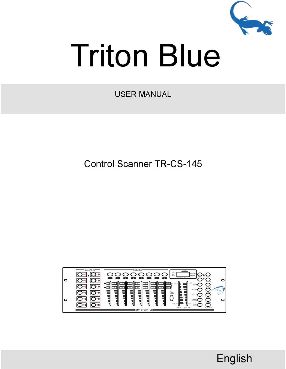6 BLACKOUT Triton Blue USER MANUAL Control Scanner TR-CS-145 SCANNERS SCENES 1 7 2 8 1 2 3 4 5 6