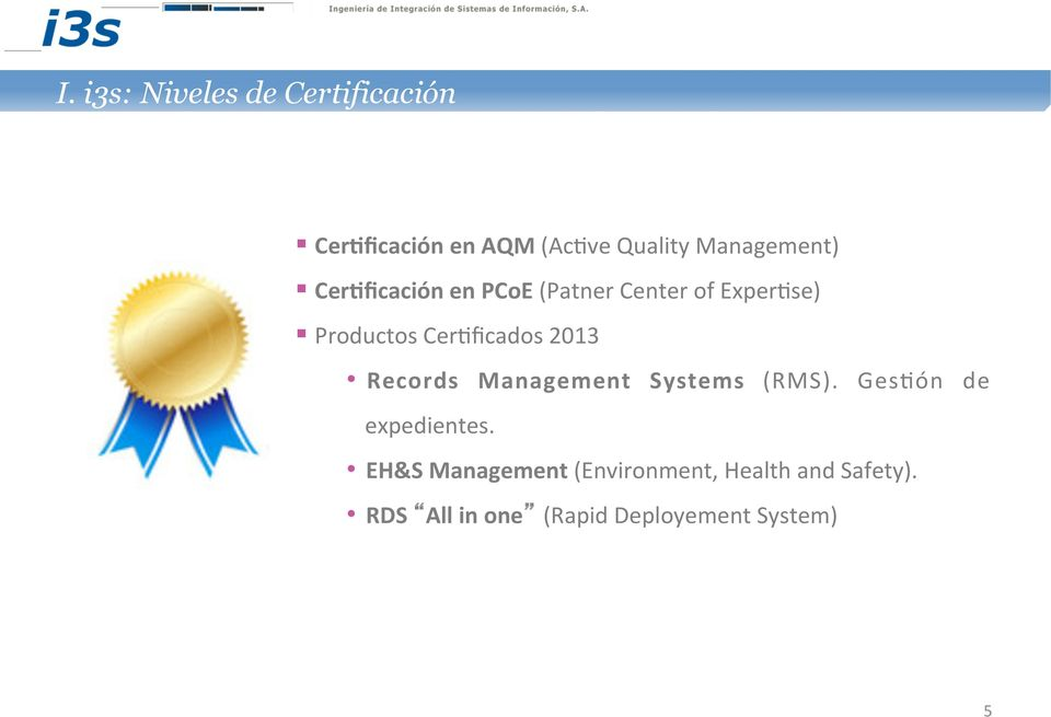 CerKficados 2013 Records Management Systems (RMS). GesKón de expedientes.