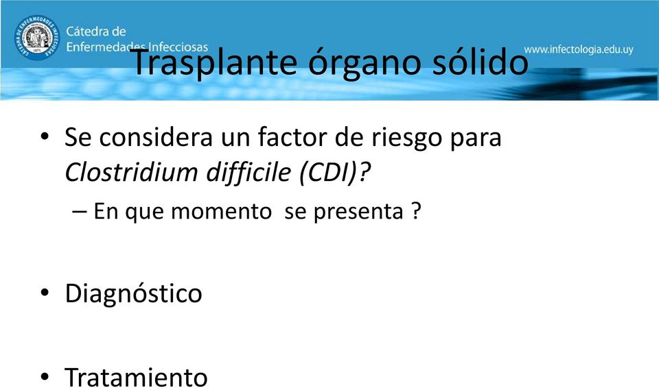 Clostridium difficile (CDI)?