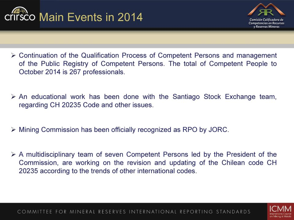 An educational work has been done with the Santiago Stock Exchange team, regarding CH 20235 Code and other issues.