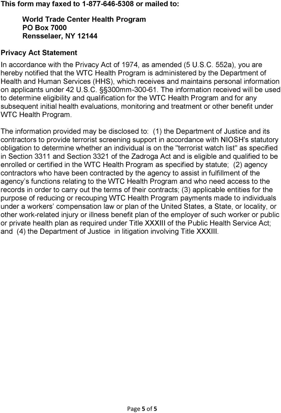 552a), you are hereby notified that the WTC Health Program is administered by the Department of Health and Human Services (HHS), which receives and maintains personal information on applicants under