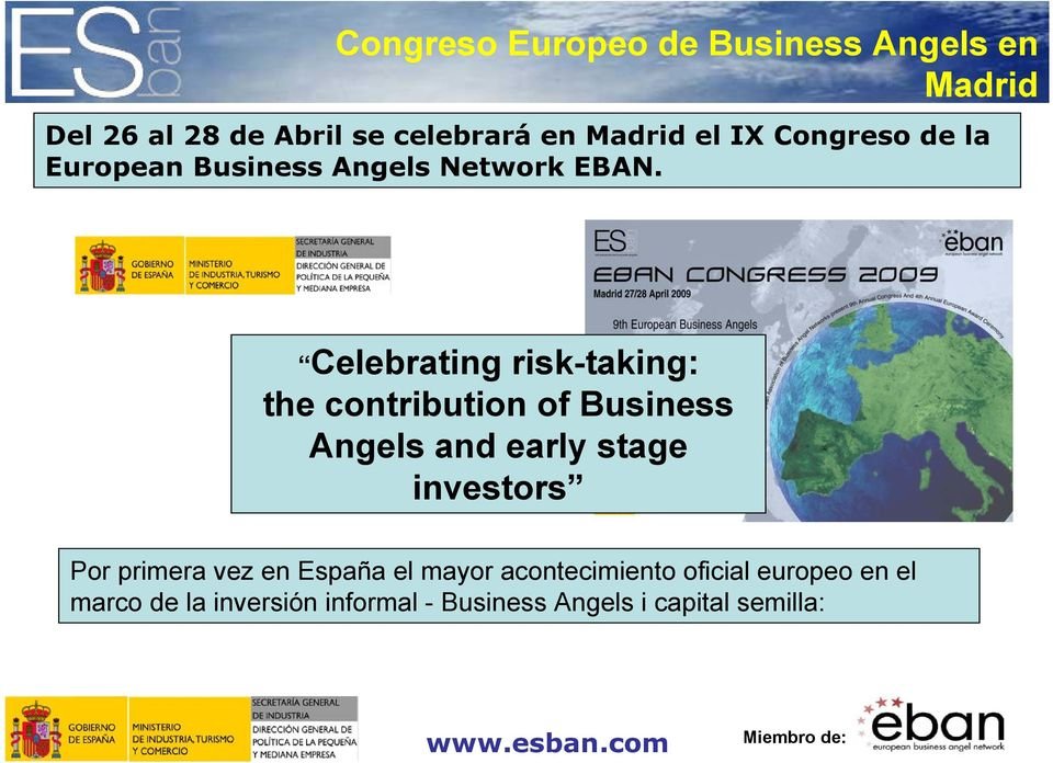 Celebrating risk-taking: the contribution of Business Angels and early stage investors Por