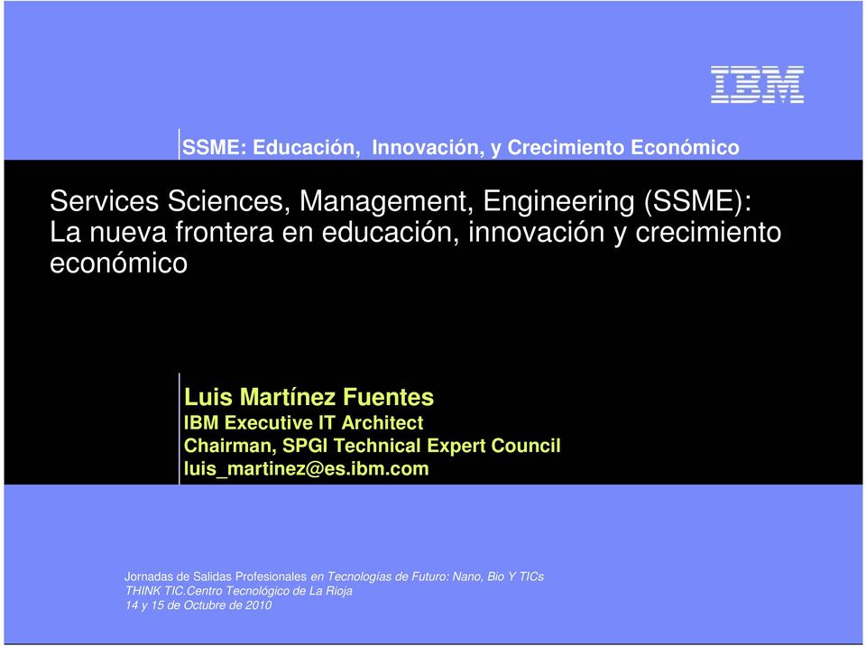 Architect Chairman, SPGI Technical Expert Council luis_martinez@es.ibm.