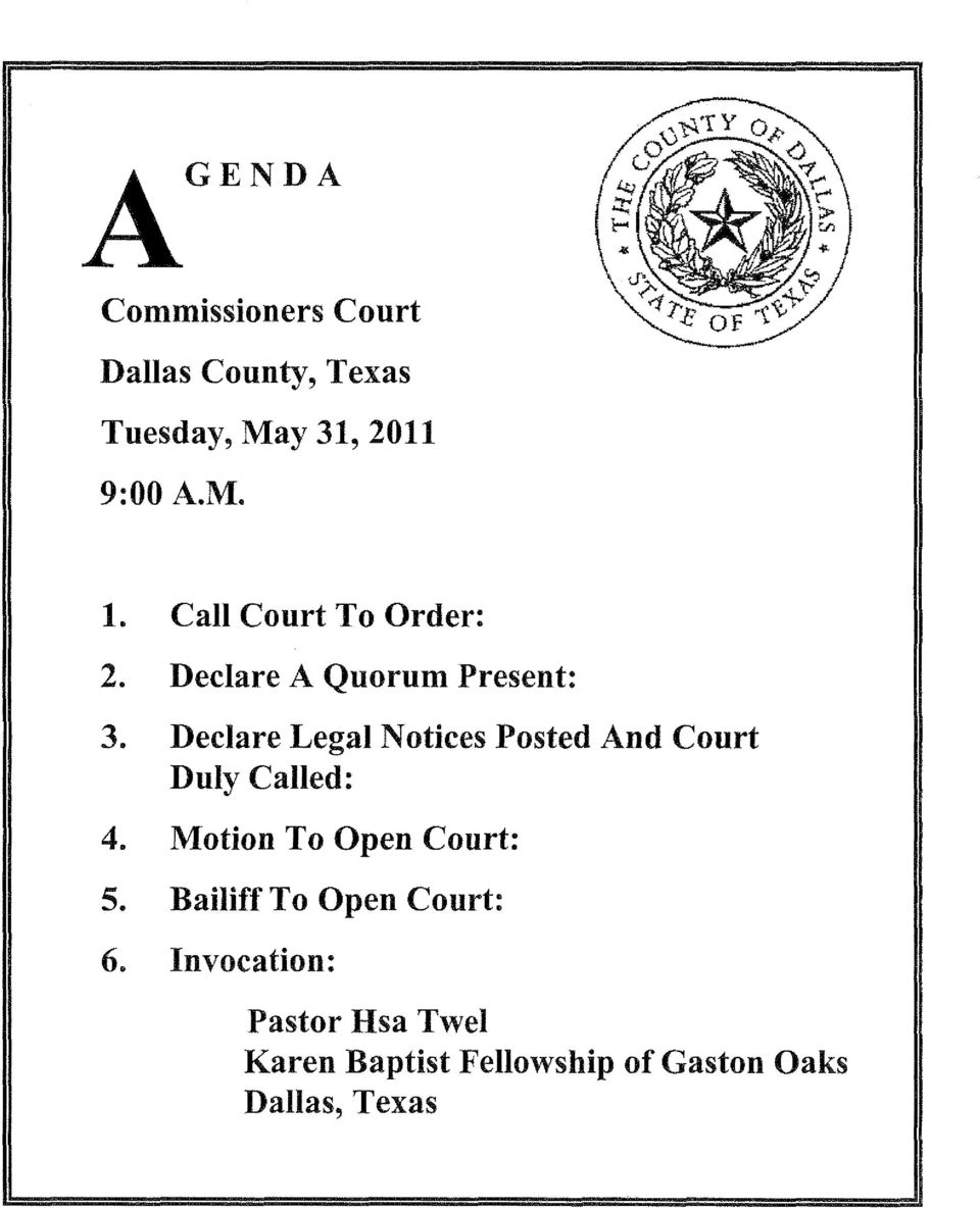 Declare Legal Notices Posted And Court Duly Called: 4. Motion To Open Court: 5.