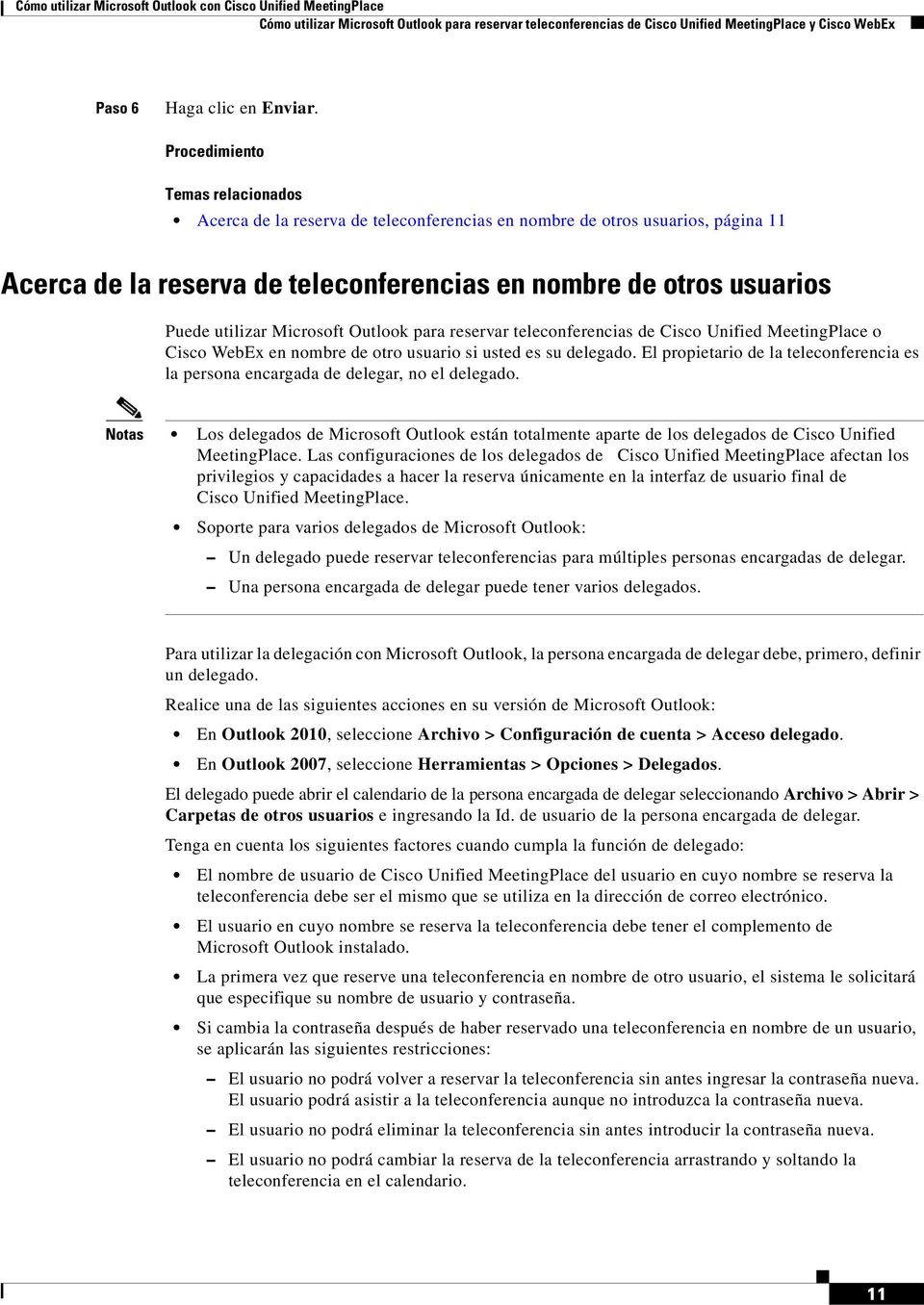 Outlook para reservar teleconferencias de Cisco Unified MeetingPlace o Cisco WebEx en nombre de otro usuario si usted es su delegado.