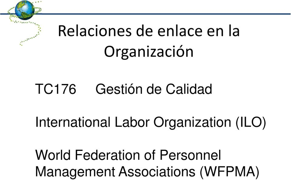 Labor Organization (ILO) World Federation