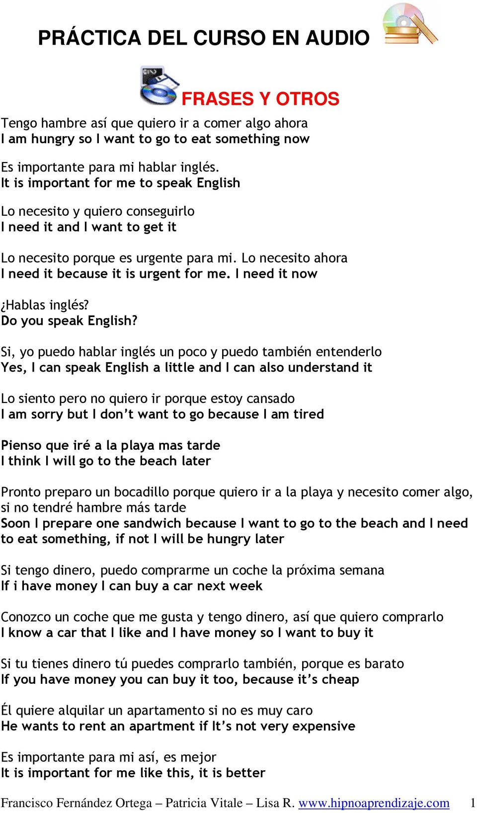 I need it now Hablas inglés? Do you speak English?