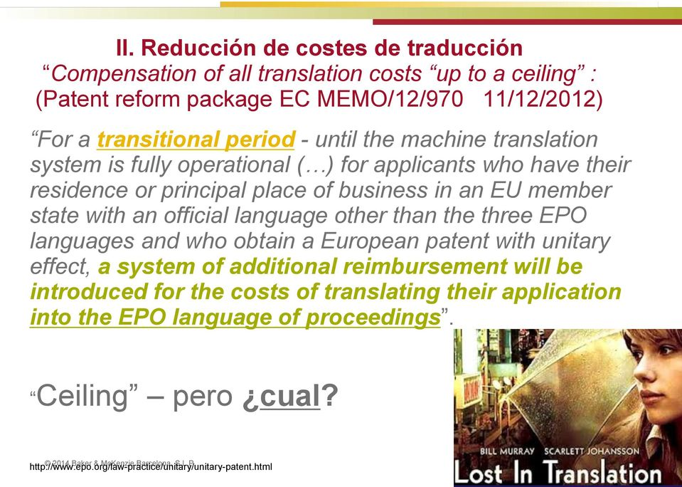with an official language other than the three EPO languages and who obtain a European patent with unitary effect, a system of additional reimbursement will be