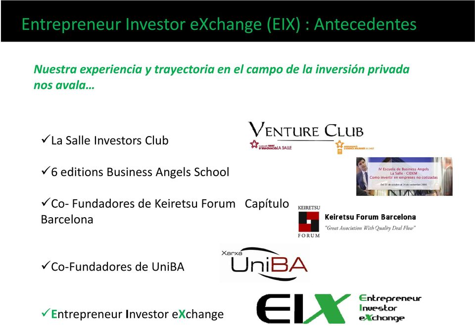 Investors Club 6 editions Business Angels School Co Fundadores de Keiretsu