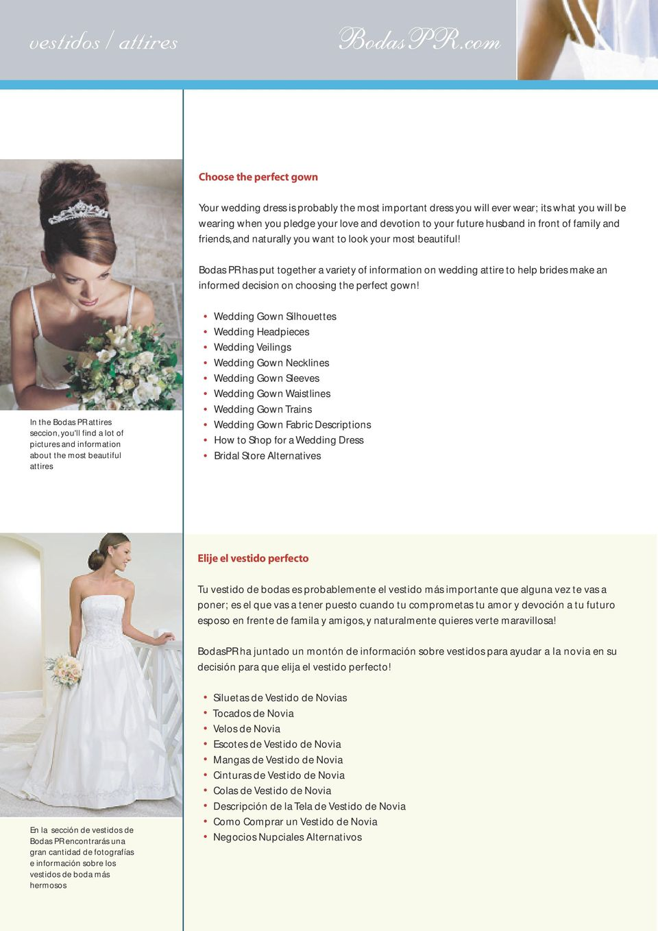 Bodas PR has put together a variety of information on wedding attire to help brides make an informed decision on choosing the perfect gown!