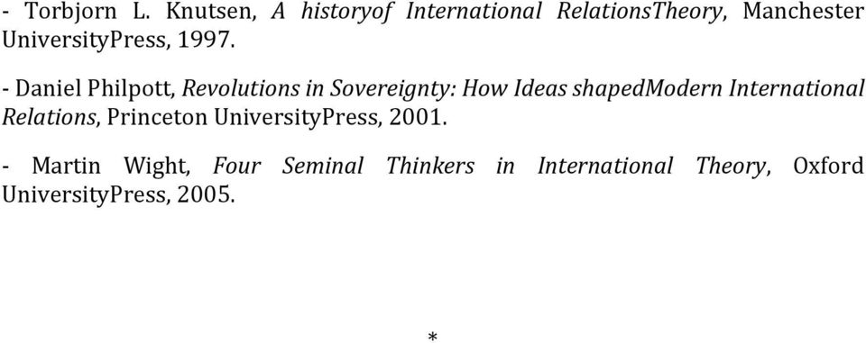 1997. - Daniel Philpott, Revolutions in Sovereignty: How Ideas shapedmodern