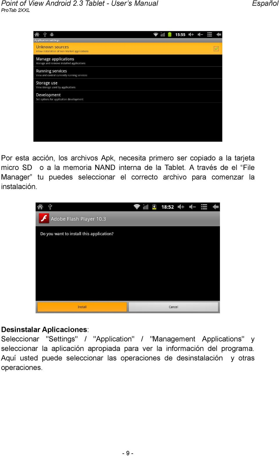 "Desinstalar Aplicaciones: Seleccionar ""Settings"" / ""Application"" / ""Management Applications"" y seleccionar la aplicación"