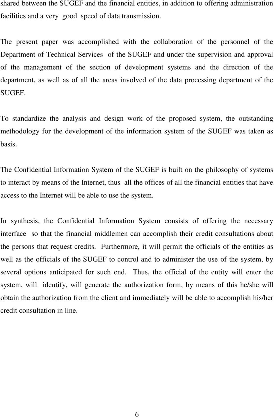 of development systems and the direction of the department, as well as of all the areas involved of the data processing department of the SUGEF.