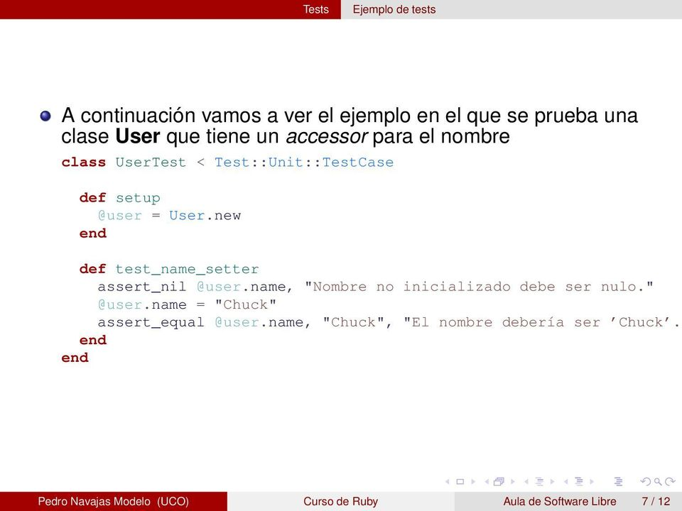 "new def test_name_setter assert_nil @user.name, ""Nombre no inicializado debe ser nulo."" @user."
