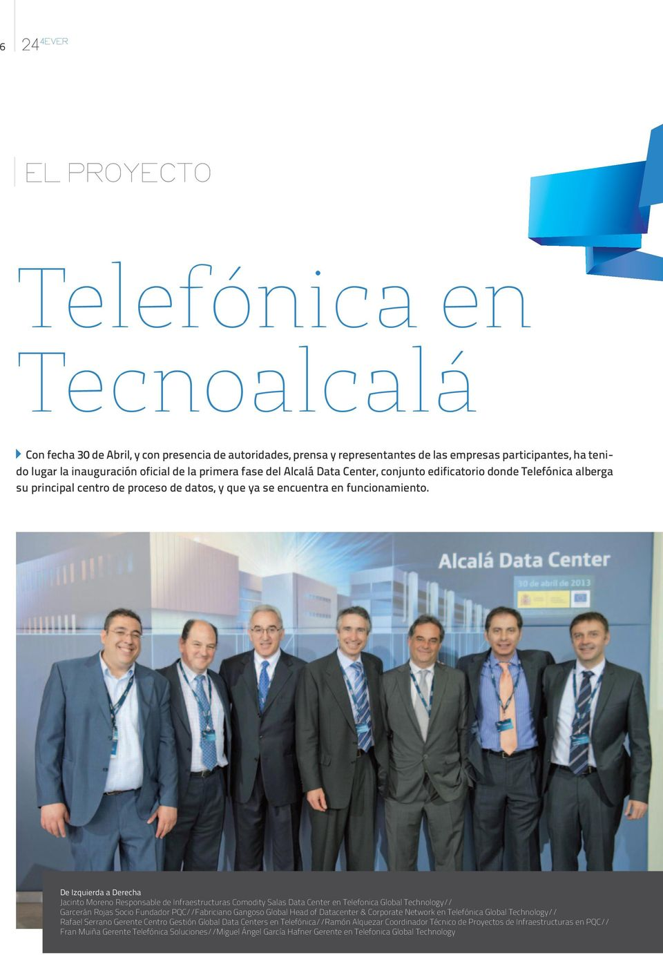 De Izquierda a Derecha Jacinto Moreno Responsable de Infraestructuras Comodity Salas Data Center en Telefonica Global Technology// Garcerán Rojas Socio Fundador PQC//Fabriciano Gangoso Global Head of
