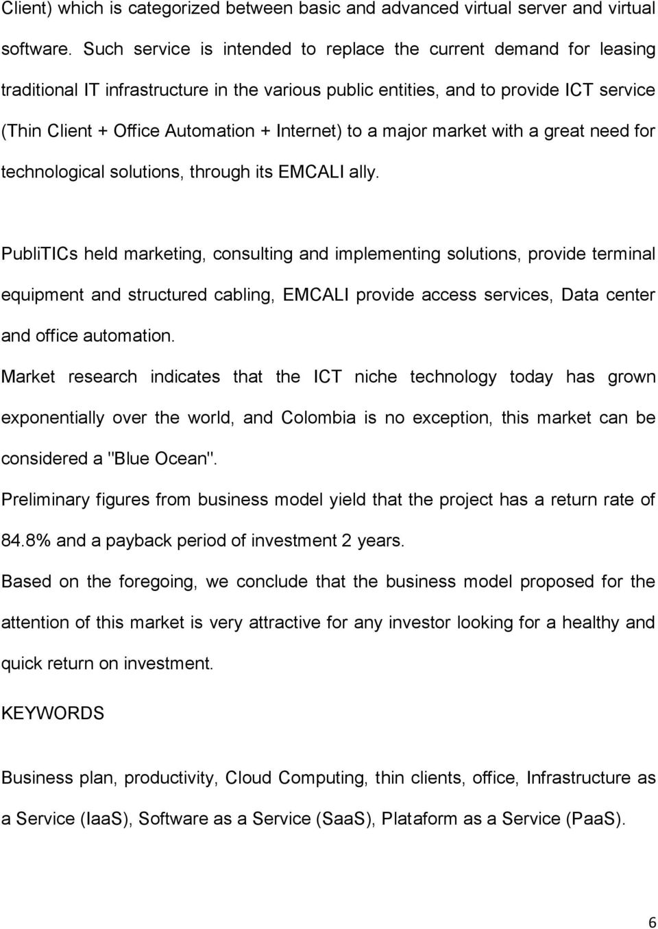 major market with a great need for technological solutions, through its EMCALI ally.
