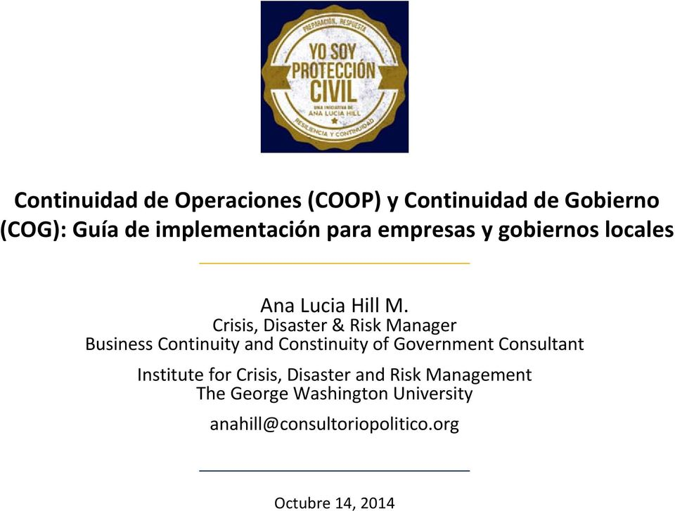 Crisis, Disaster & Risk Manager Business Continuity and Constinuity of Government