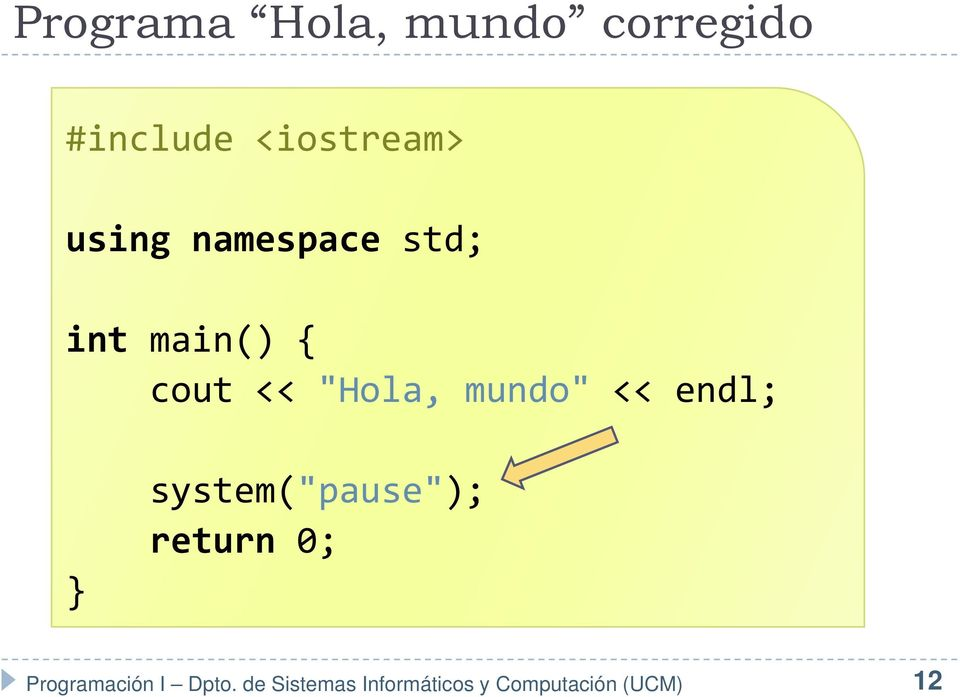 "std; int main() { cout << ""Hola,"