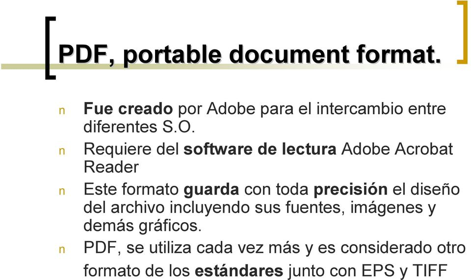 Requiere del software de lectura Adobe Acrobat Reader Este formato guarda con toda