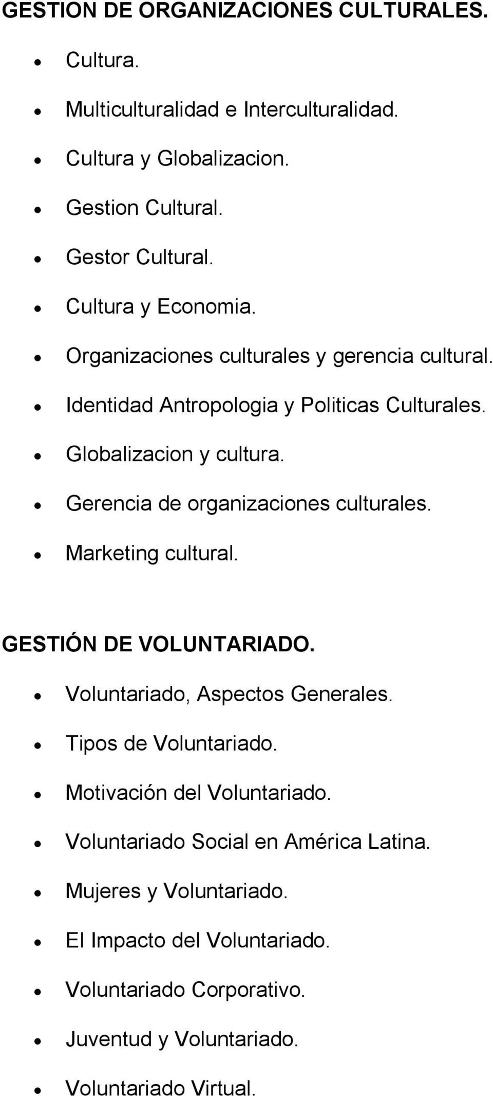 Gerencia de organizaciones culturales. Marketing cultural. GESTIÓN DE VOLUNTARIADO. Voluntariado, Aspectos Generales. Tipos de Voluntariado.