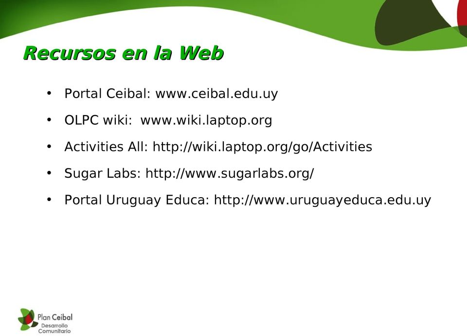 org Activities All: http://wiki.laptop.