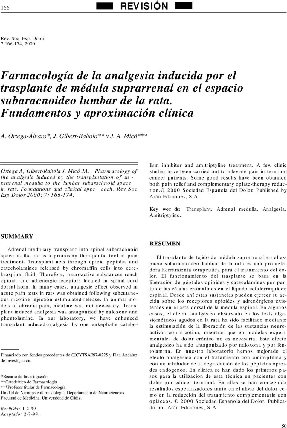 P h a rmacology of the analgesia induced by the transplantation of su - p r a r enal medulla to the lumbar subarachnoid space in rats. Foundations and clinical appr o a c h.