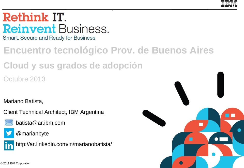 2013 Mariano Batista, Client Technical Architect, IBM