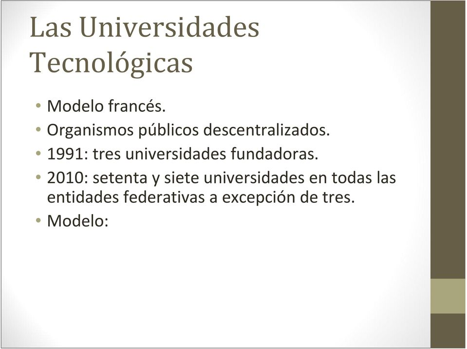 1991: tres universidades fundadras.