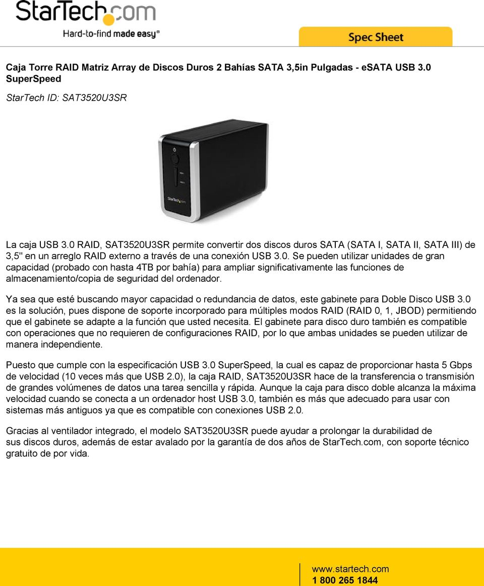 Ya sea que esté buscando mayor capacidad o redundancia de datos, este gabinete para Doble Disco USB 3.
