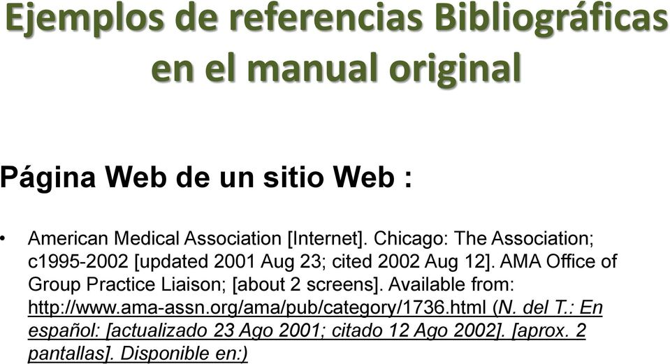 AMA Office of Group Practice Liaison; [about 2 screens]. Available from: http://www.ama-assn.
