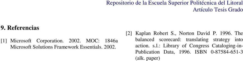 [2] Kaplan Robert S., Norton David P. 1996.