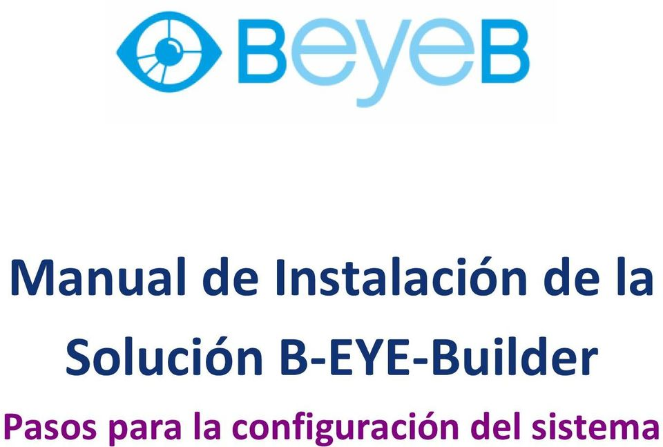 B-EYE-Builder Pasos