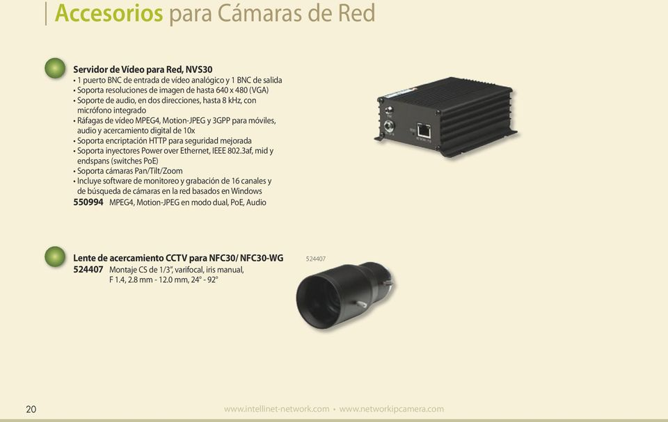 Soporta inyectores Power over Ethernet, IEEE 802.