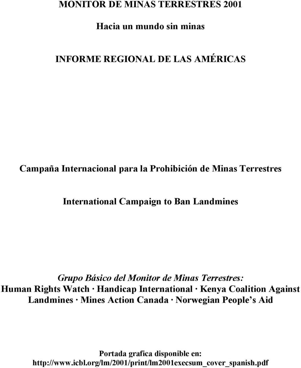 Terrestres: Human Rights Watch Handicap International Kenya Coalition Against Landmines Mines Action Canada