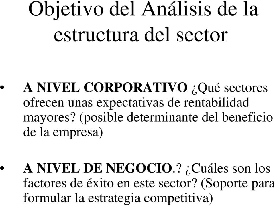(posible determinante del beneficio de la empresa) A NIVEL DE NEGOCIO.