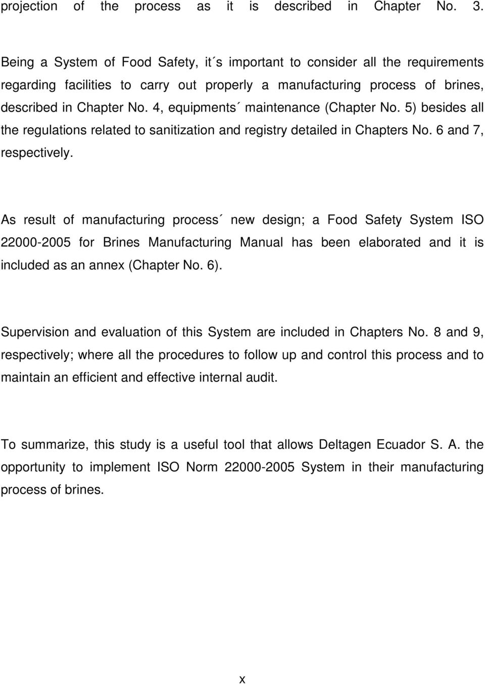 4, equipments maintenance (Chapter No. 5) besides all the regulations related to sanitization and registry detailed in Chapters No. 6 and 7, respectively.