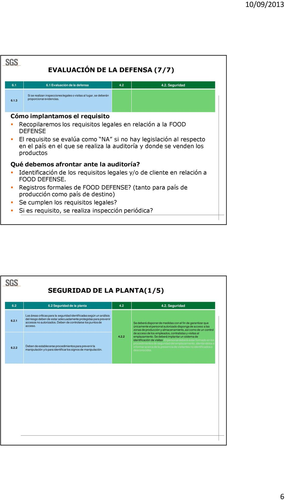 productos Identificación de los requisitos legales y/o de cliente en relación a FOOD DEFENSE. Registros formales de FOOD DEFENSE?