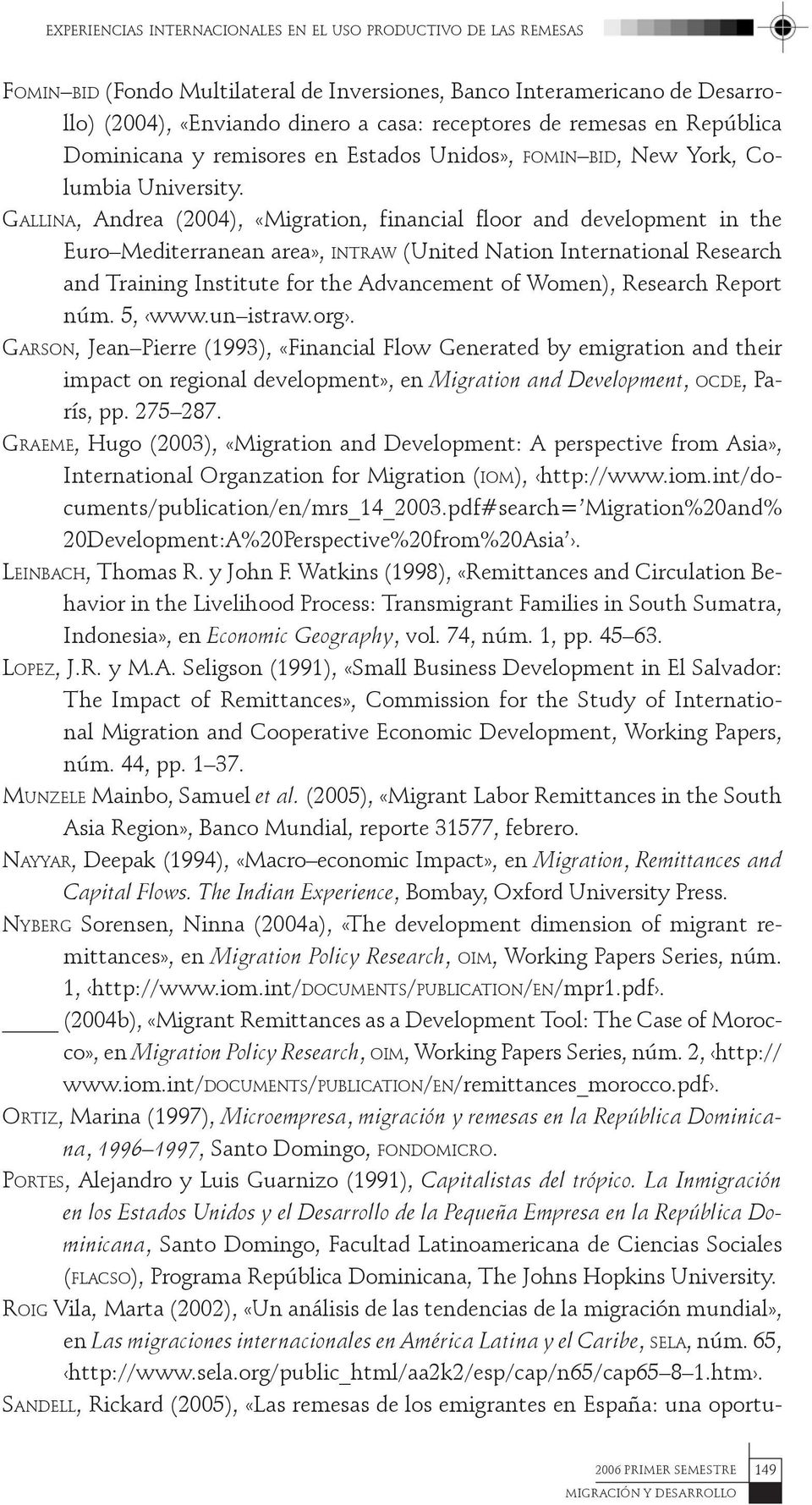 Gallina, Andrea (2004), «Migration, financial floor and development in the Euro Mediterranean area», intraw (United Nation International Research and Training Institute for the Advancement of Women),