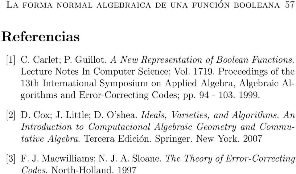 Proceedings of the 13th International Symposium on Applied Algebra, Algebraic Algorithms and Error-Correcting Codes; pp. 94-103. 1999. [2] D. Cox; J.