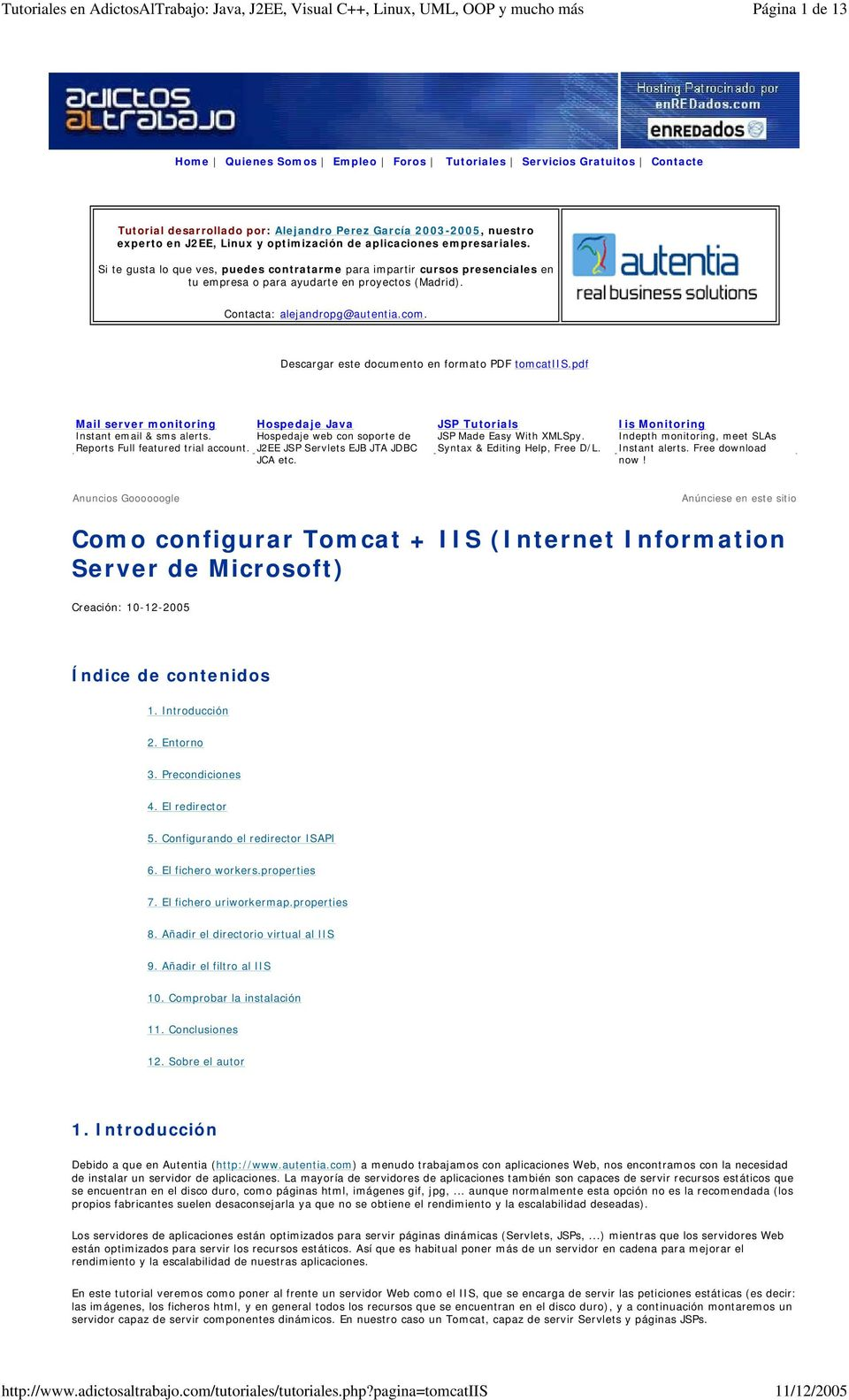 Descargar este documento en formato PDF tomcatiis.pdf Mail server monitoring Hospedaje Java Instant email & sms alerts. Hospedaje web con soporte de Reports Full featured trial account.