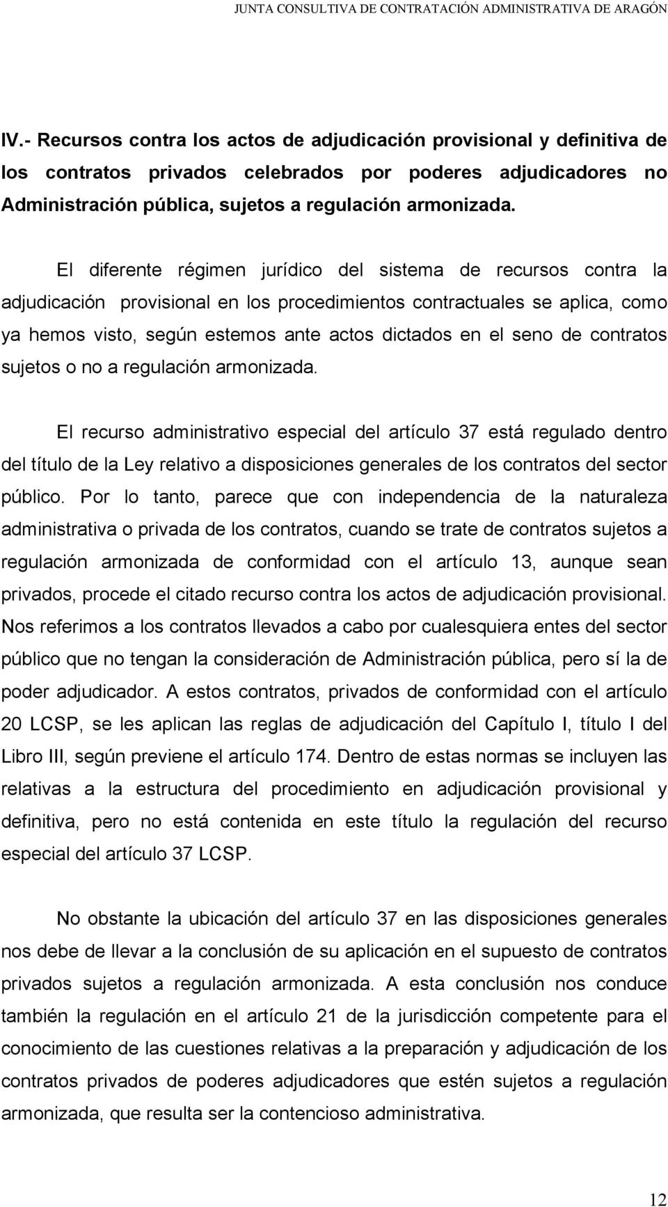seno de contratos sujetos o no a regulación armonizada.