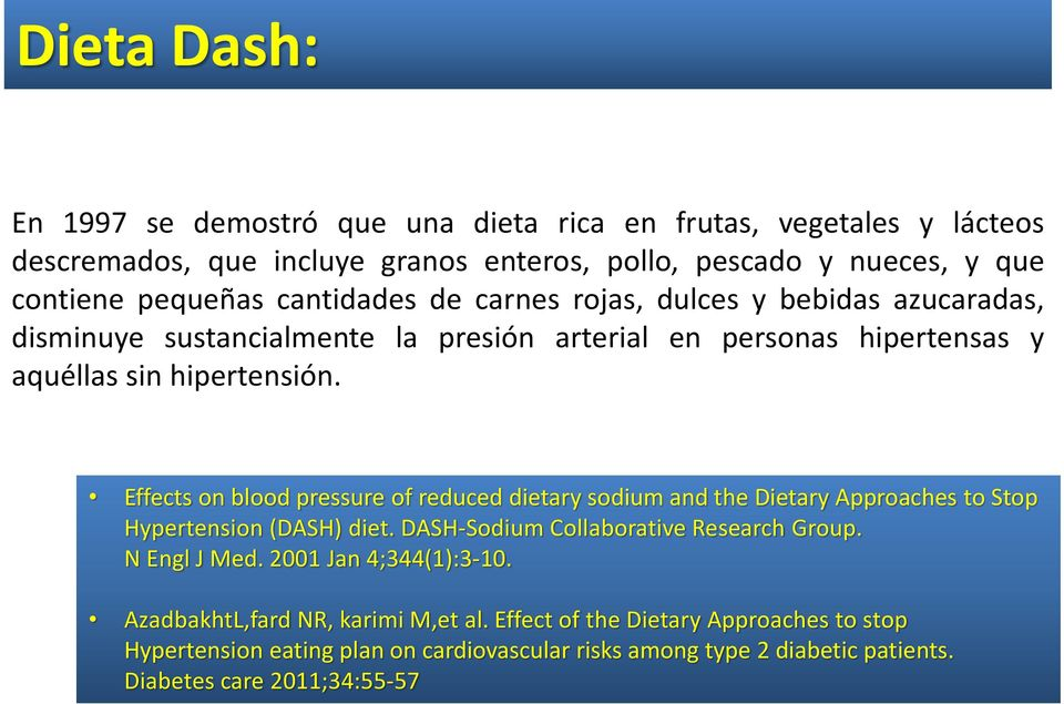 Effects on blood pressure of reduced dietary sodium and the Dietary Approaches to Stop Hypertension (DASH) diet. DASH-Sodium Collaborative Research Group. N Engl J Med.