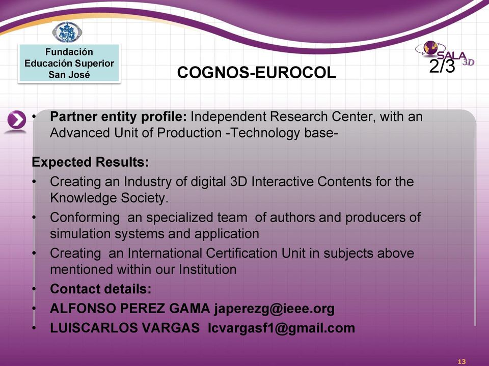 Conforming an specialized team of authors and producers of simulation systems and application Creating an International Certification