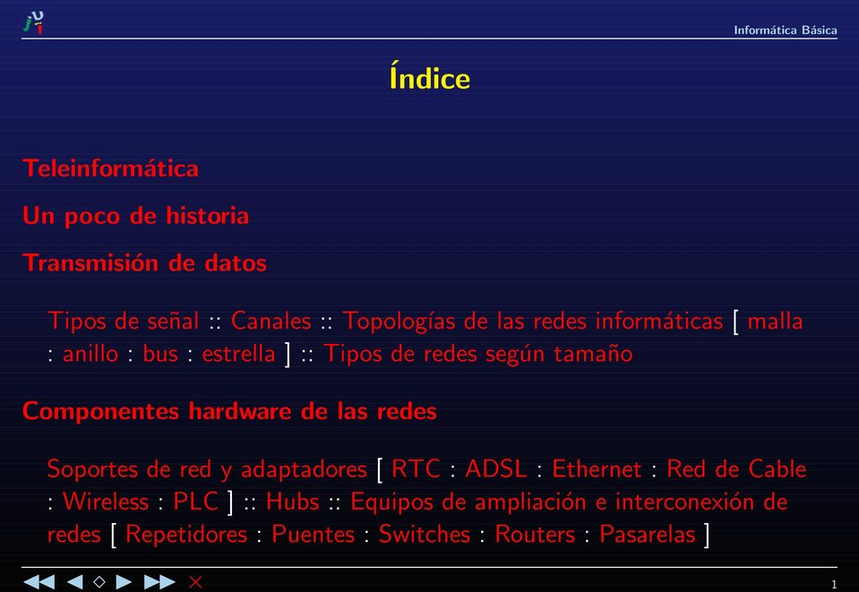 hardware de las redes Soportes de red y adaptadores [ RTC : ADSL : Ethernet : Red de Cable : Wireless : PLC ]