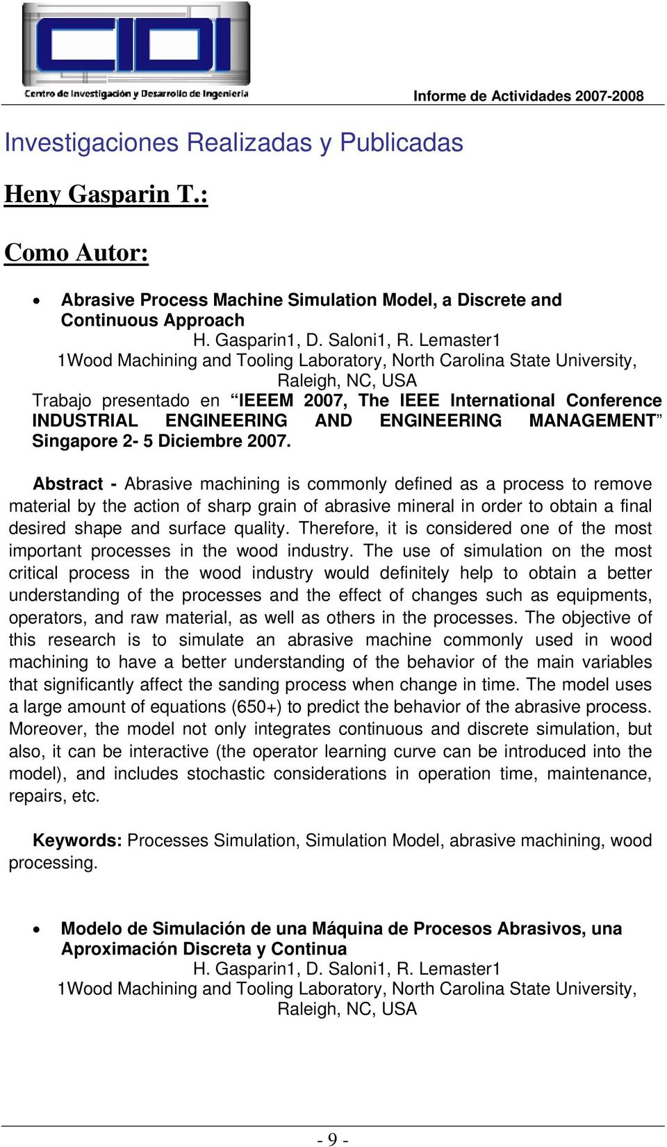 Lemaster1 1Wood Machining and Tooling Laboratory, North Carolina State University, Raleigh, NC, USA Trabajo presentado en IEEEM 2007, The IEEE International Conference INDUSTRIAL ENGINEERING AND