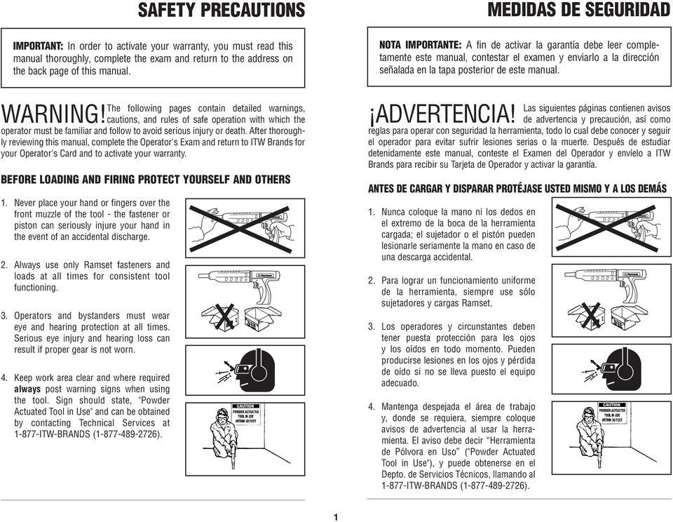 The following pages contain detailed warnings, WARNING! cautions, and rules of safe operation with which the operator must be familiar and follow to avoid serious injury or death.