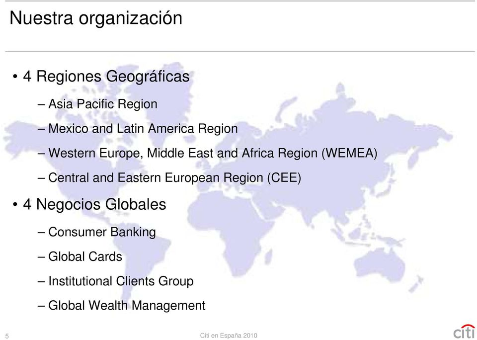 Central and Eastern European Region (CEE) 4 Negocios Globales Consumer Banking